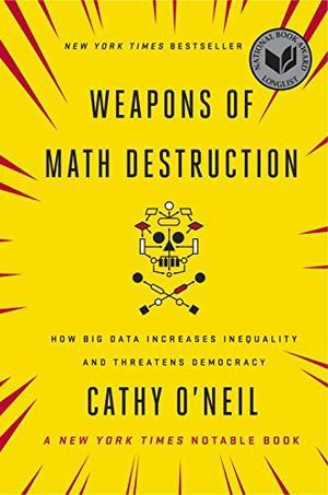 Weapon s of Math Destruction